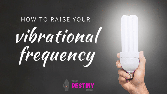 how to raise your vibrational frequency