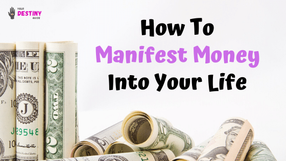 how to manifest money into your life