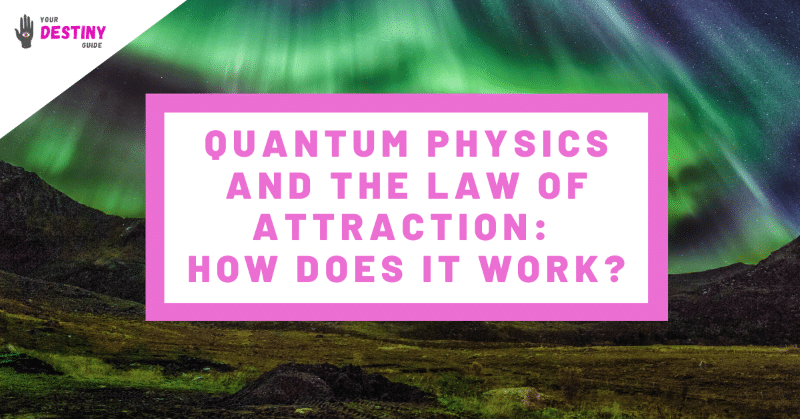 quantum physics law of attraction